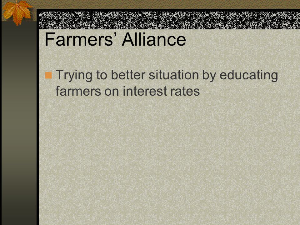 Farmers' Alliance Trying to better situation by educating farmers on interest rates