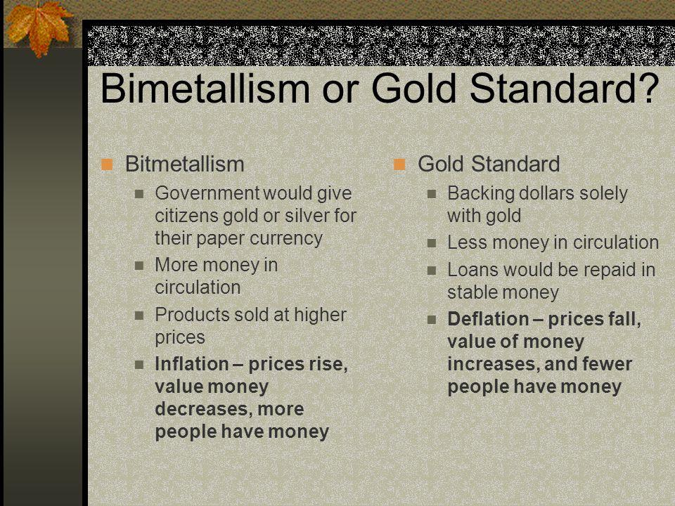 Bimetallism or Gold Standard.
