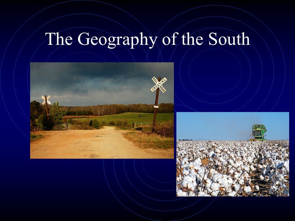 The Geography of the South
