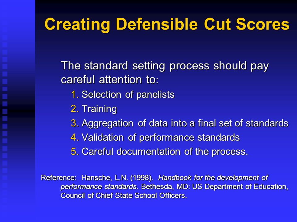 Questions to Consider How many cut scores are needed.