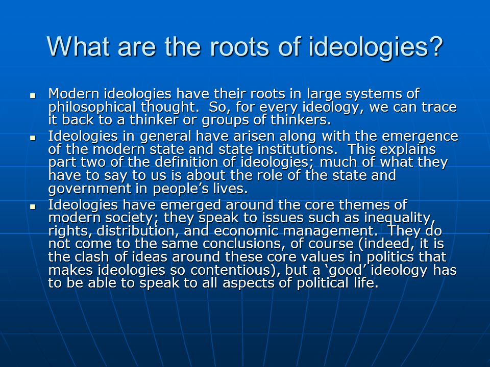 What are the roots of ideologies.