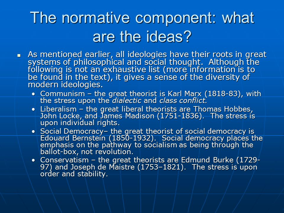 The normative component: what are the ideas.