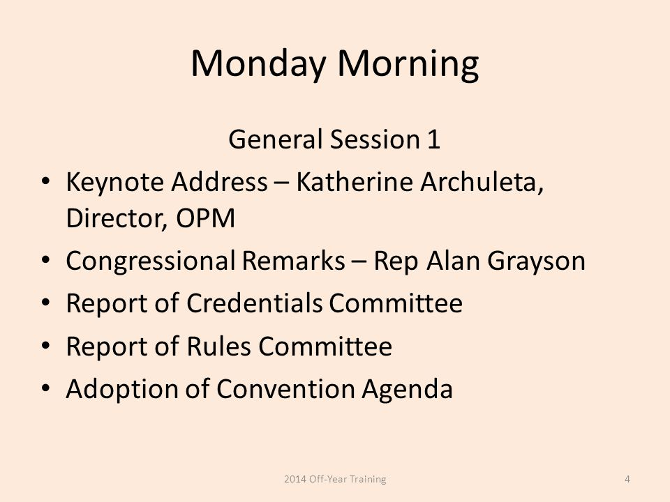 Monday Afternoon General Session 2 Resolution 14-01 (Future of NARFE Concept) Report of the Bylaws Committee 2014 Off-Year Training5