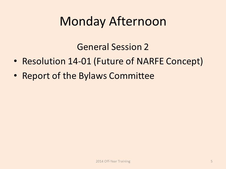 Tuesday Morning Voting on Bylaw Amendments General Session 3 Legislative Presentation Report of Ballot and Teller Committee Nominations Report of Site Selection Committee – 2018 Jacksonville FL 2014 Off-Year Training6