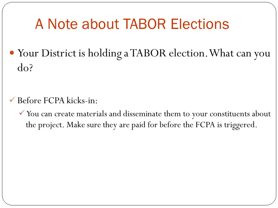 A Note about TABOR Elections Your District is holding a TABOR election.