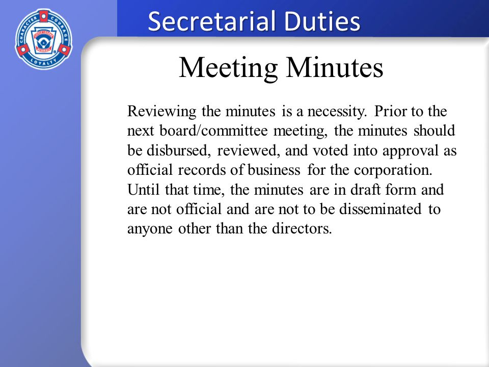 Secretarial Duties Reviewing the minutes is a necessity.