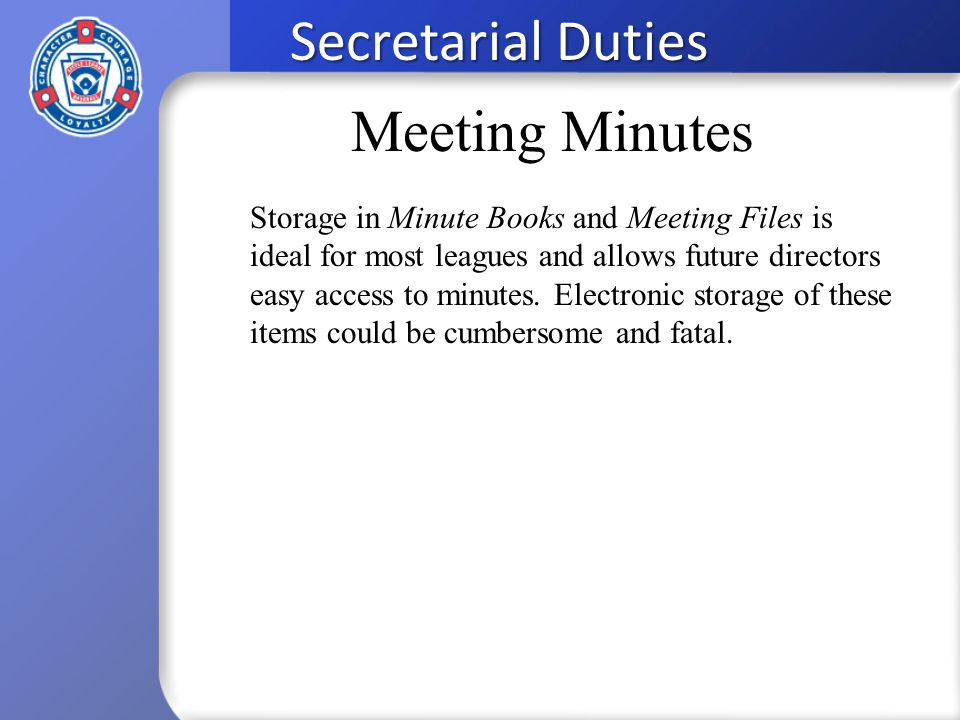 Secretarial Duties Storage in Minute Books and Meeting Files is ideal for most leagues and allows future directors easy access to minutes.