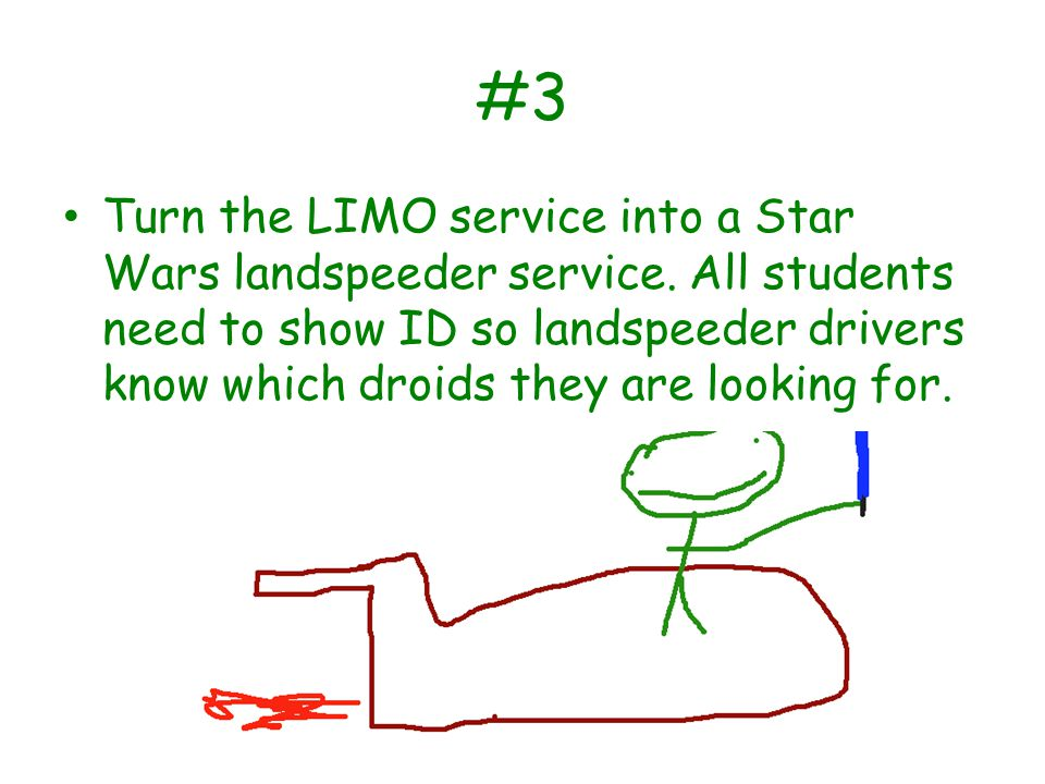 #3 Turn the LIMO service into a Star Wars landspeeder service.