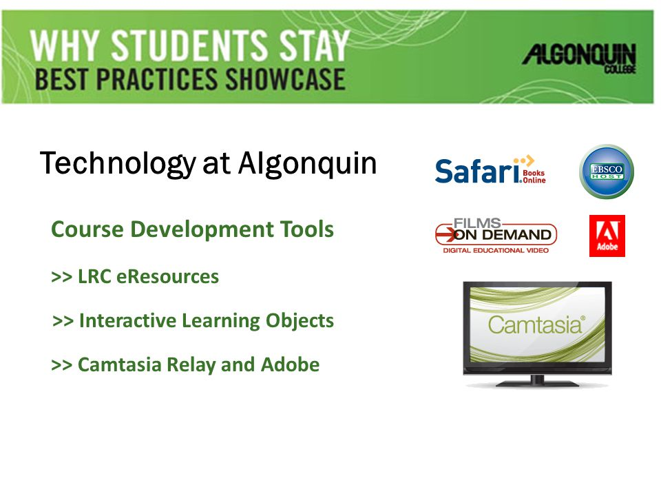 Technology at Algonquin Course Development Tools >> LRC eResources >> Interactive Learning Objects >> Camtasia Relay and Adobe