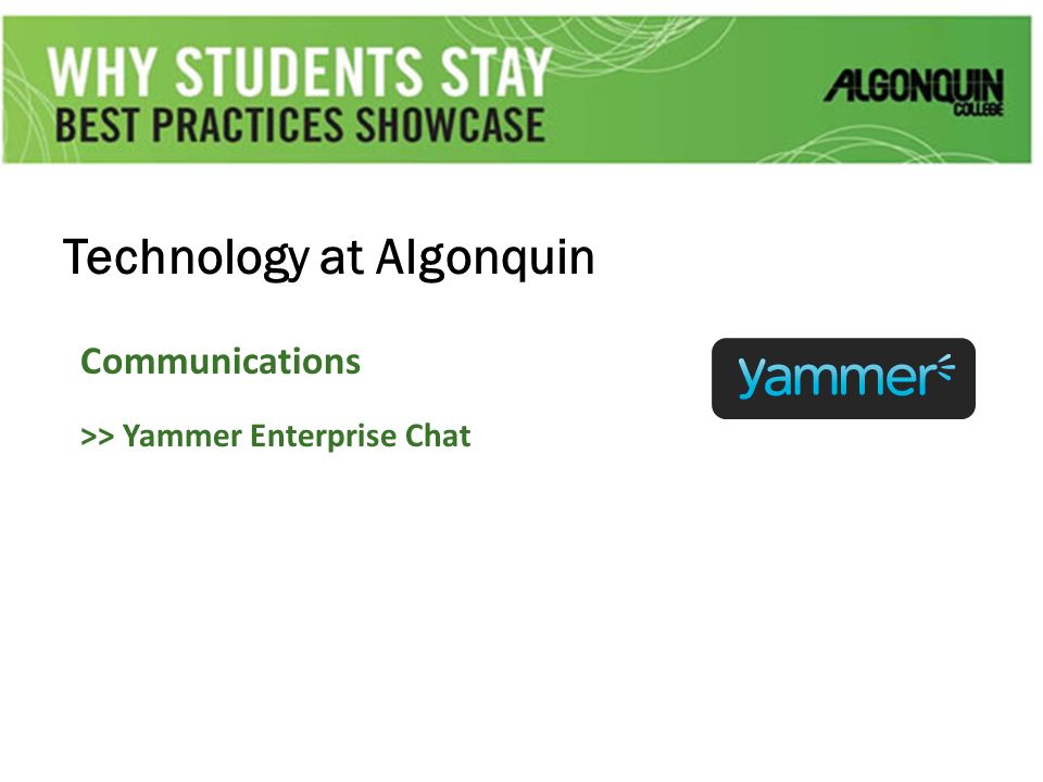 Technology at Algonquin Communications >> Yammer Enterprise Chat