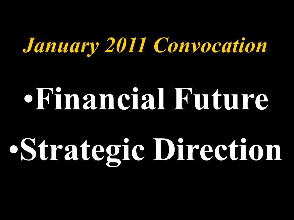 January 2011 Convocation Financial Future Strategic Direction