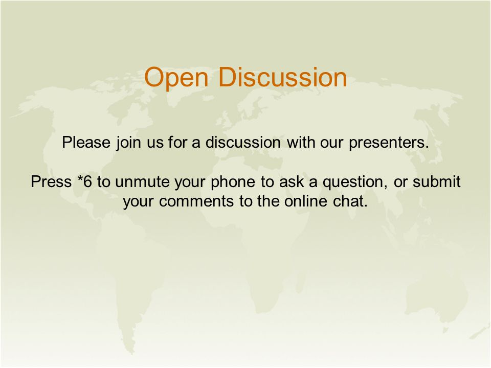 Open Discussion Please join us for a discussion with our presenters.