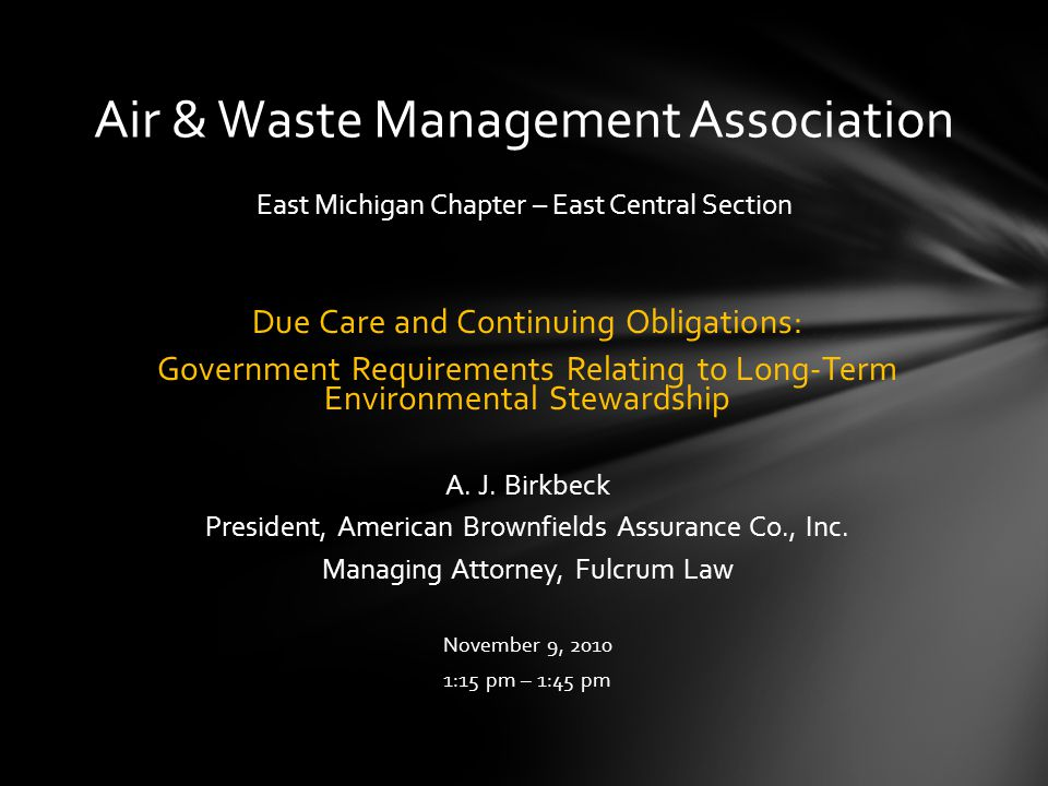 Due Care and Continuing Obligations: Government Requirements Relating to Long-Term Environmental Stewardship A.
