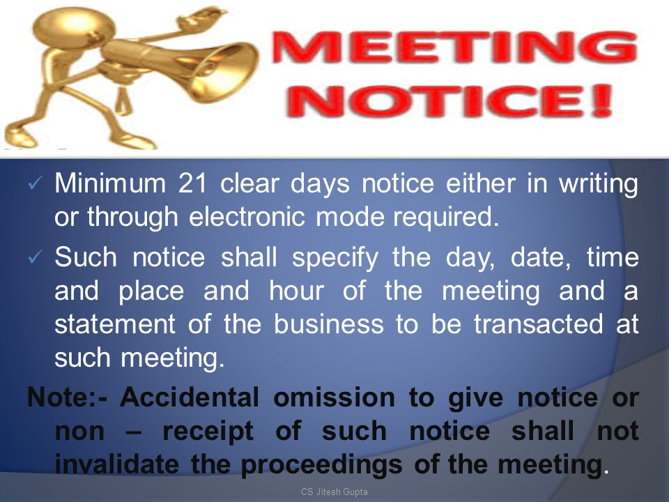 Minimum 21 clear days notice either in writing or through electronic mode required.