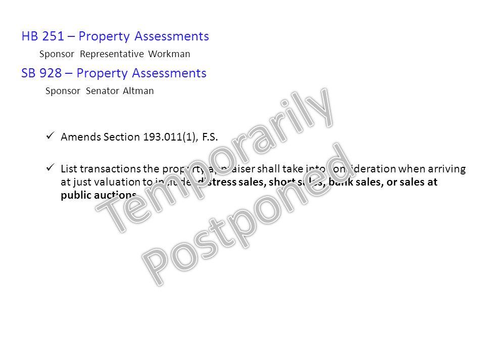 HB 251 – Property Assessments Sponsor Representative Workman SB 928 – Property Assessments Sponsor Senator Altman Amends Section 193.011(1), F.S.