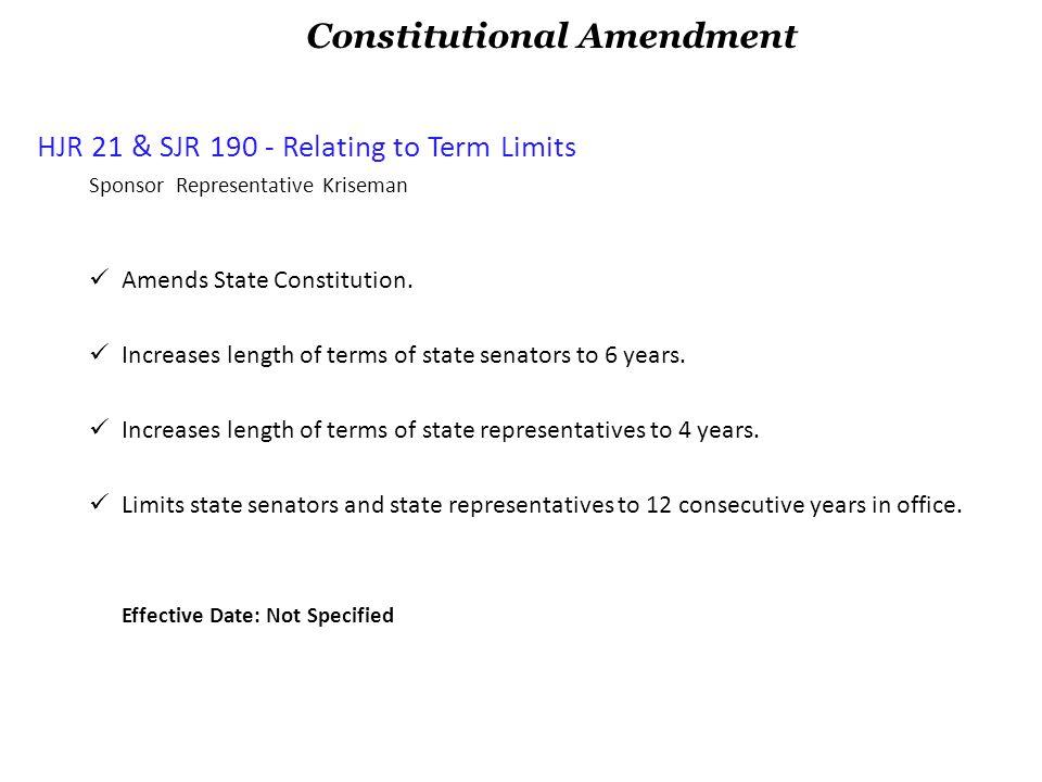 HJR 21 & SJR 190 - Relating to Term Limits Sponsor Representative Kriseman Amends State Constitution.