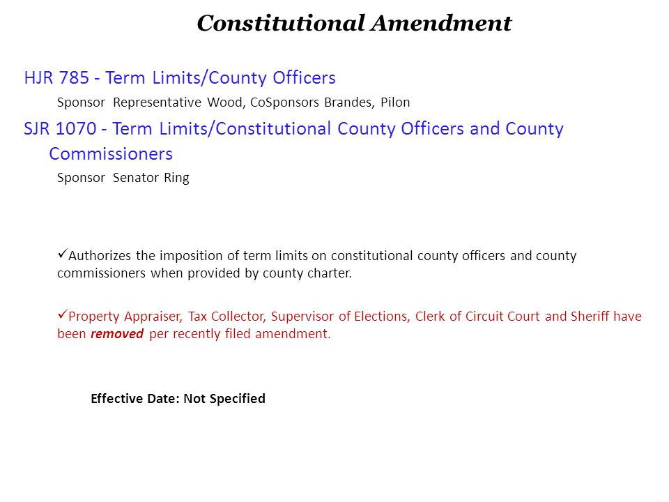 HJR 785 - Term Limits/County Officers Sponsor Representative Wood, CoSponsors Brandes, Pilon SJR 1070 - Term Limits/Constitutional County Officers and