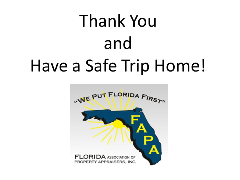 Thank You and Have a Safe Trip Home!
