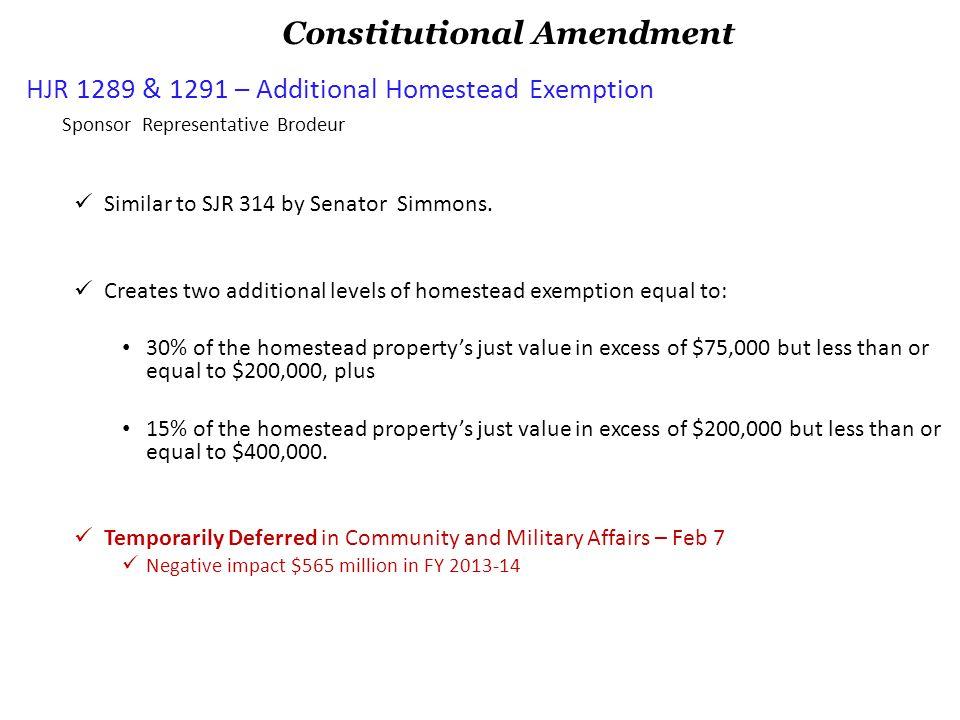 HJR 1289 & 1291 – Additional Homestead Exemption Sponsor Representative Brodeur Similar to SJR 314 by Senator Simmons.