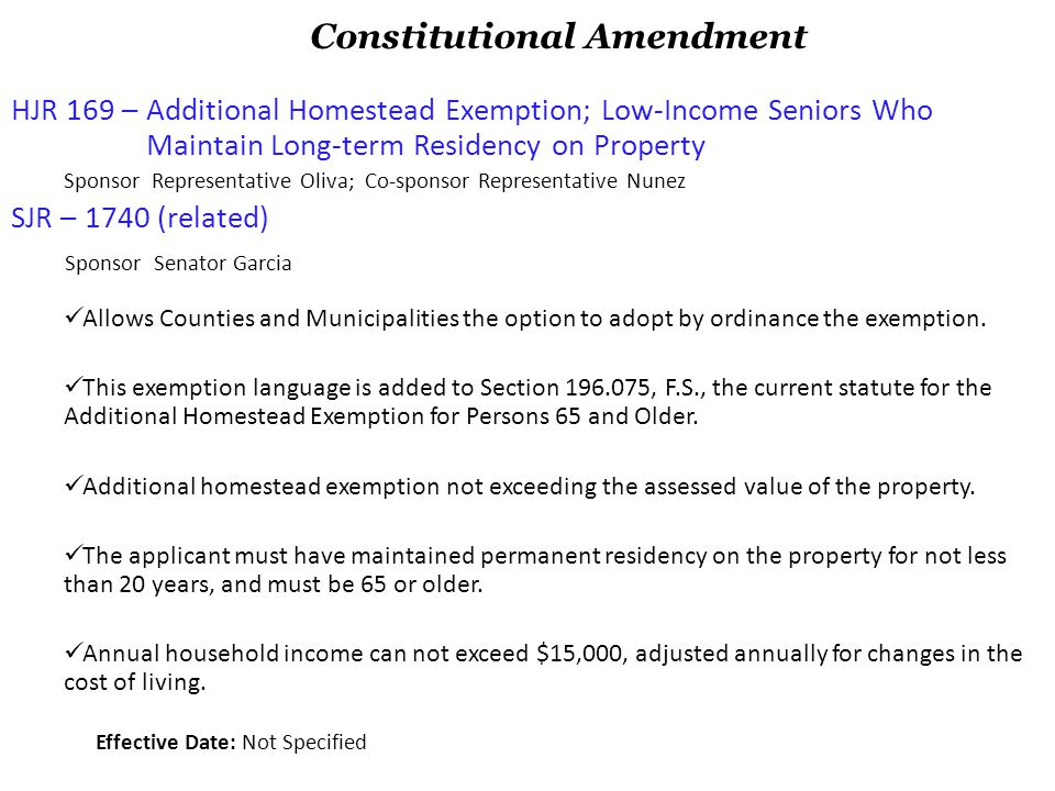HJR 169 – Additional Homestead Exemption; Low-Income Seniors Who Maintain Long-term Residency on Property Sponsor Representative Oliva; Co-sponsor Rep