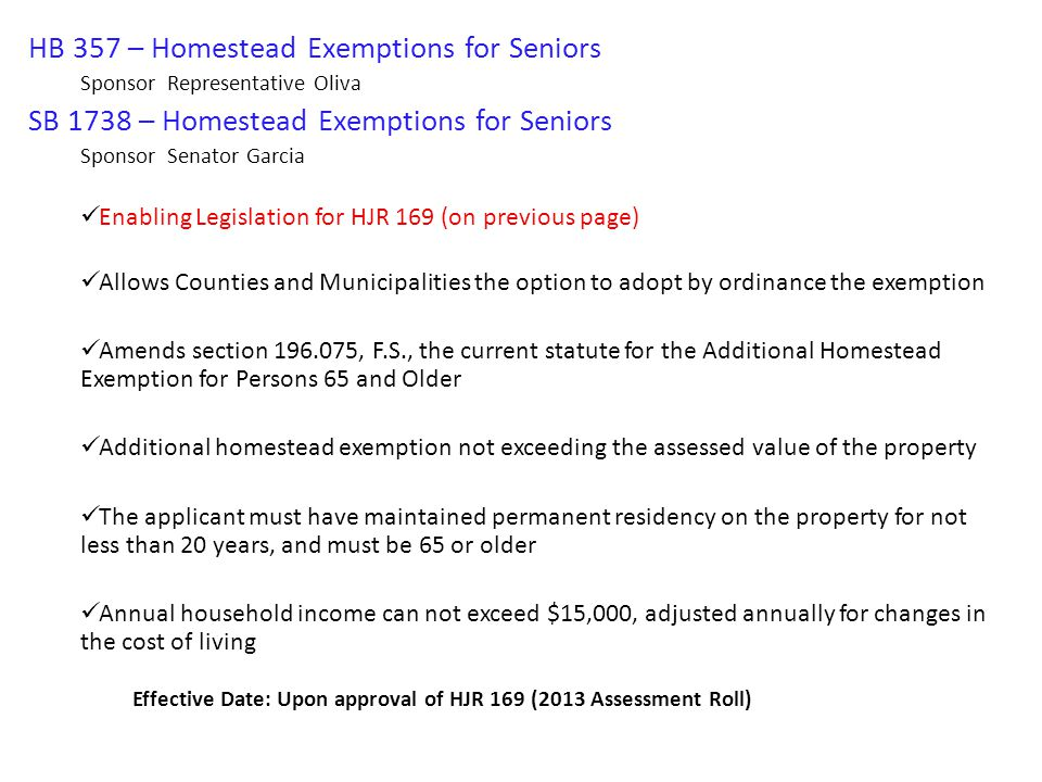 HJR 93 – Homestead Property Tax Exemption For Surviving Spouse Of Military Veteran Or First Responder Sponsor Representative Harrison SJR 1056 – Homestead Property Tax Exemption For Surviving Spouse Of Military Veteran Or First Responder Sponsor Senator Norman Allows the Legislature to provide ad valorem homestead property tax relief to the surviving spouse of a military veteran who died from service-connected causes while on active duty or a surviving spouse of a first responder who died in the line of duty.