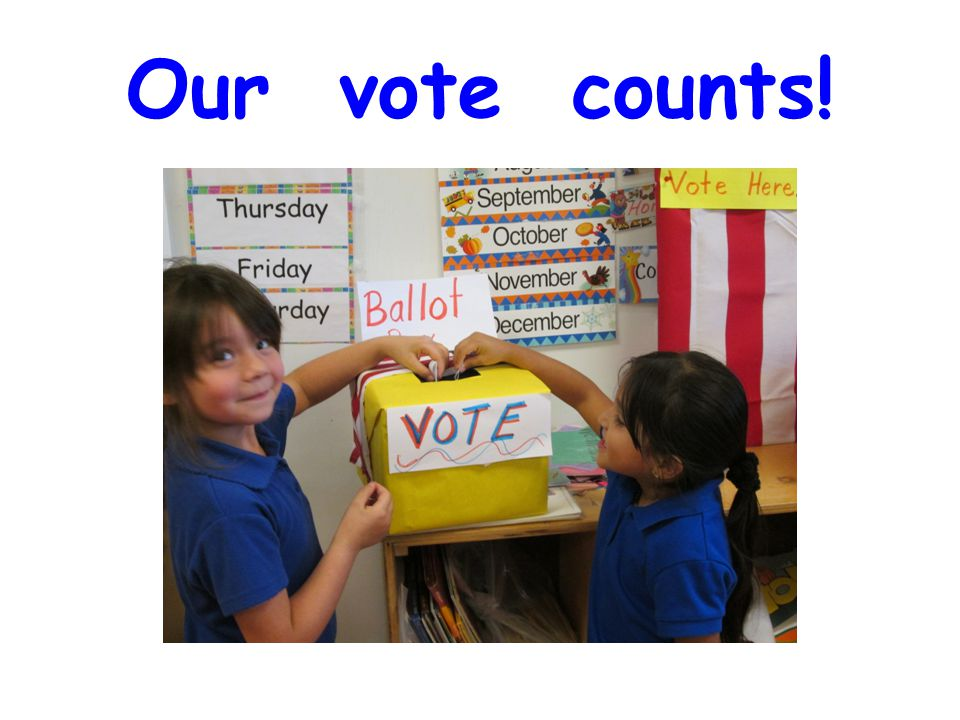 Our vote counts!