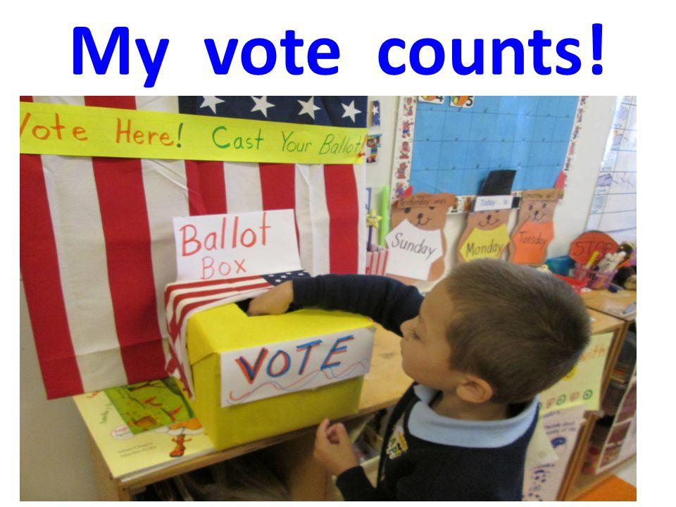 My vote counts!