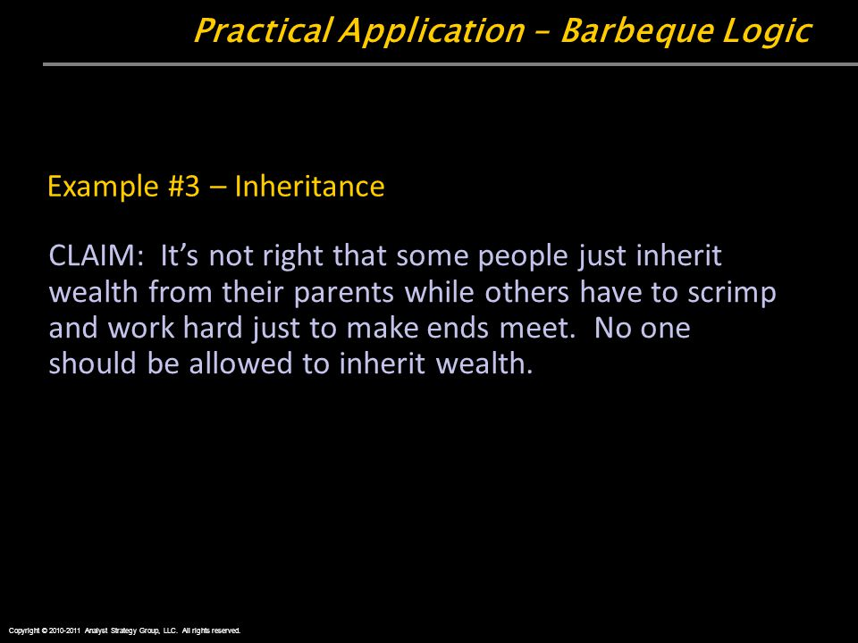 Practical Application – Barbeque Logic Copyright © 2010-2011 Analyst Strategy Group, LLC.