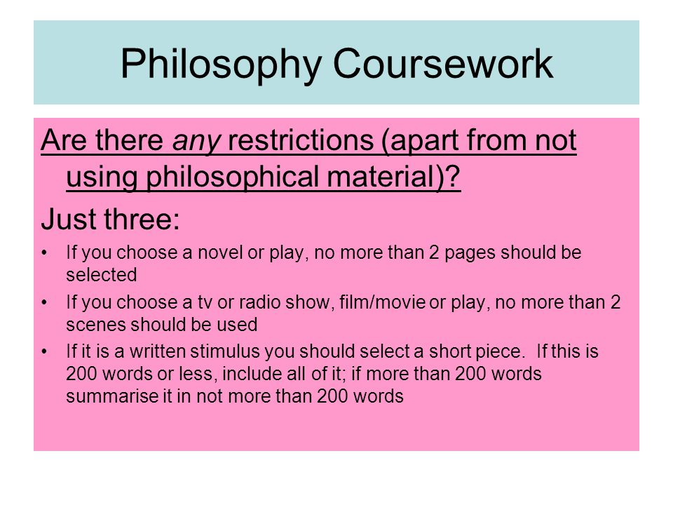 Are there any restrictions (apart from not using philosophical material).