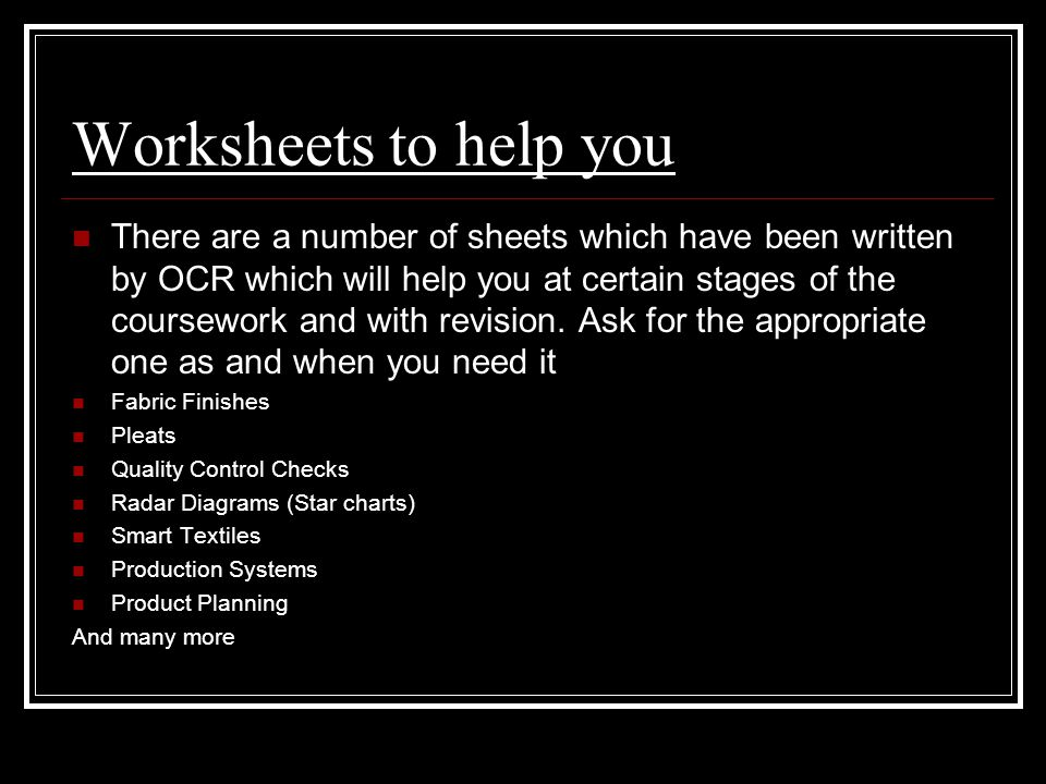 Worksheets to help you There are a number of sheets which have been written by OCR which will help you at certain stages of the coursework and with re