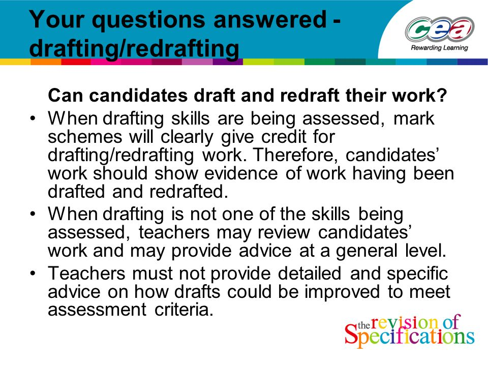 Your questions answered - drafting/redrafting Can candidates draft and redraft their work.