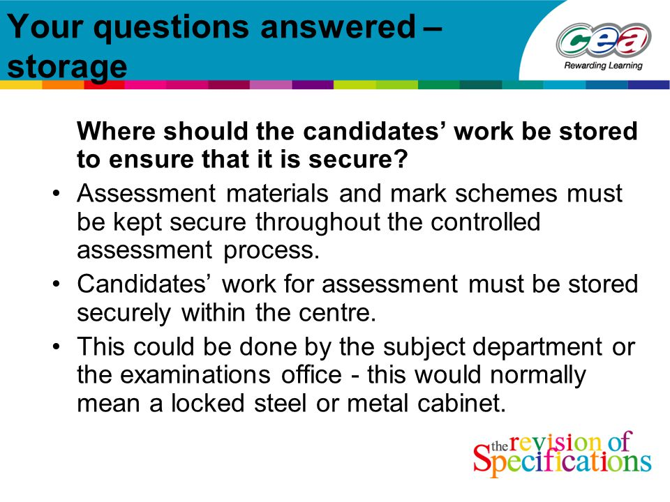 Your questions answered – storage Where should the candidates' work be stored to ensure that it is secure.