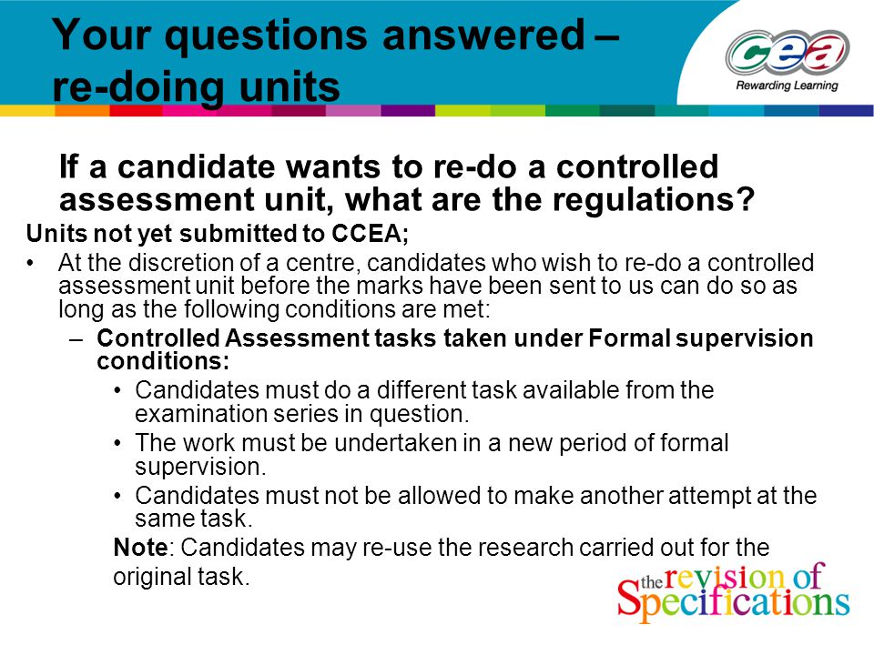 Your questions answered – re-doing units If a candidate wants to re-do a controlled assessment unit, what are the regulations.