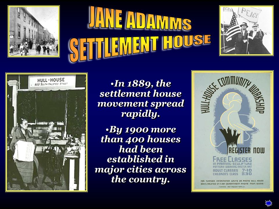 In 1889, the settlement house movement spread rapidly.