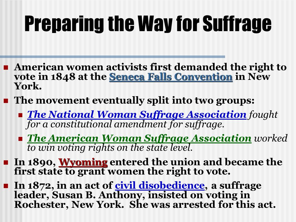 Preparing the Way for Suffrage Seneca Falls Convention American women activists first demanded the right to vote in 1848 at the Seneca Falls Convention in New York.