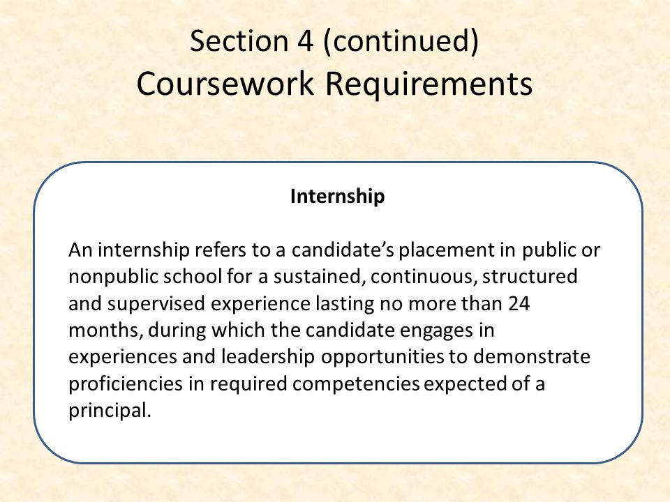 "Section 4 (continued) Coursework Requirements A portion of the required coursework shall include ""field experiences"", i.e., multiple experiences that"