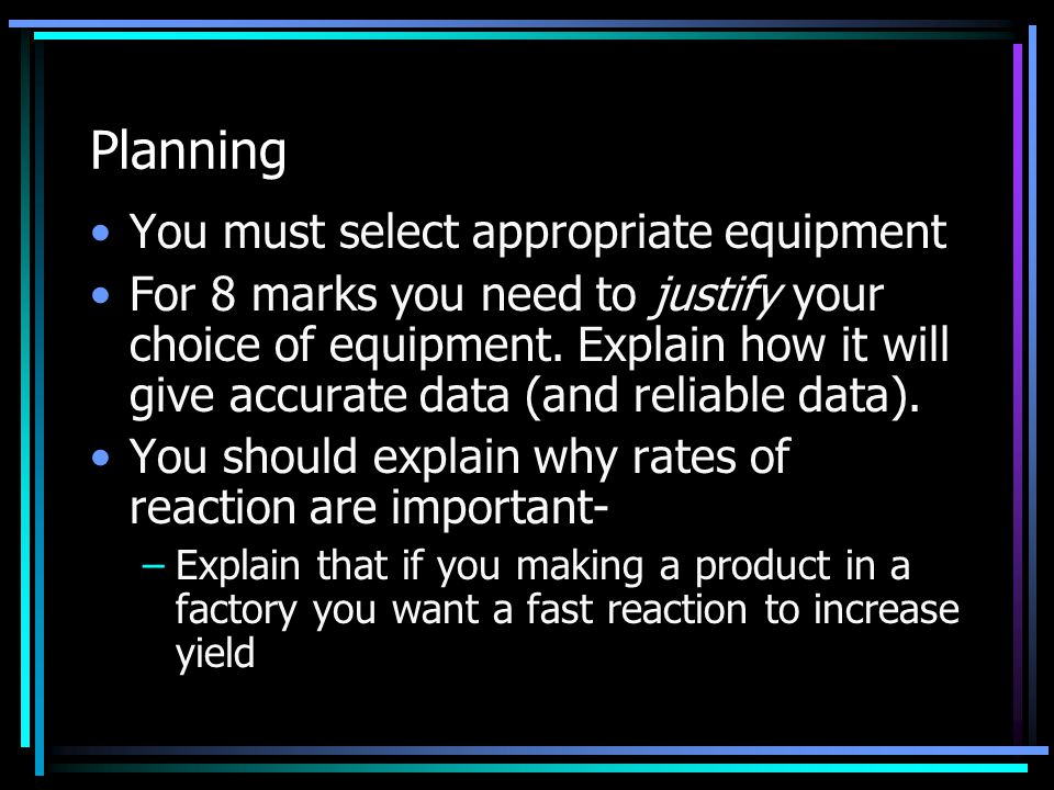 Evaluating 3 4: Make a comment on the reliability of the data (include actual examples of the data!) 5: Note any anamolous results 6: Give an overall mark out of 10 for the reliability and accuracy of your data, and link that to the degree of scatter of the data