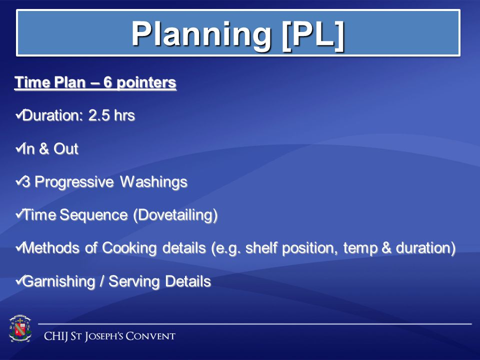 Time Plan – 6 pointers Duration: 2.5 hrs Duration: 2.5 hrs In & Out In & Out 3 Progressive Washings 3 Progressive Washings Time Sequence (Dovetailing)
