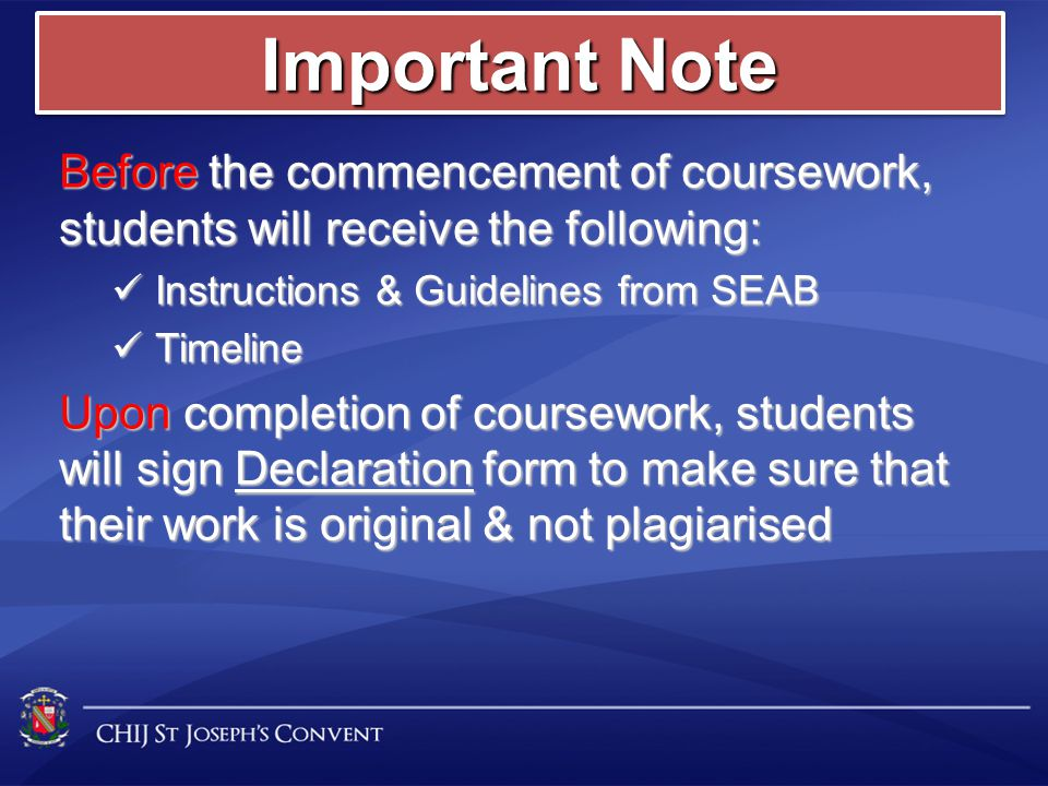 Before the commencement of coursework, students will receive the following: Instructions & Guidelines from SEAB Instructions & Guidelines from SEAB Ti