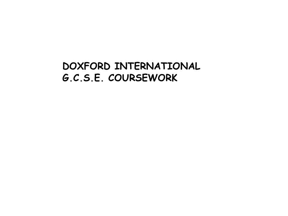 DOXFORD INTERNATIONAL G.C.S.E. COURSEWORK