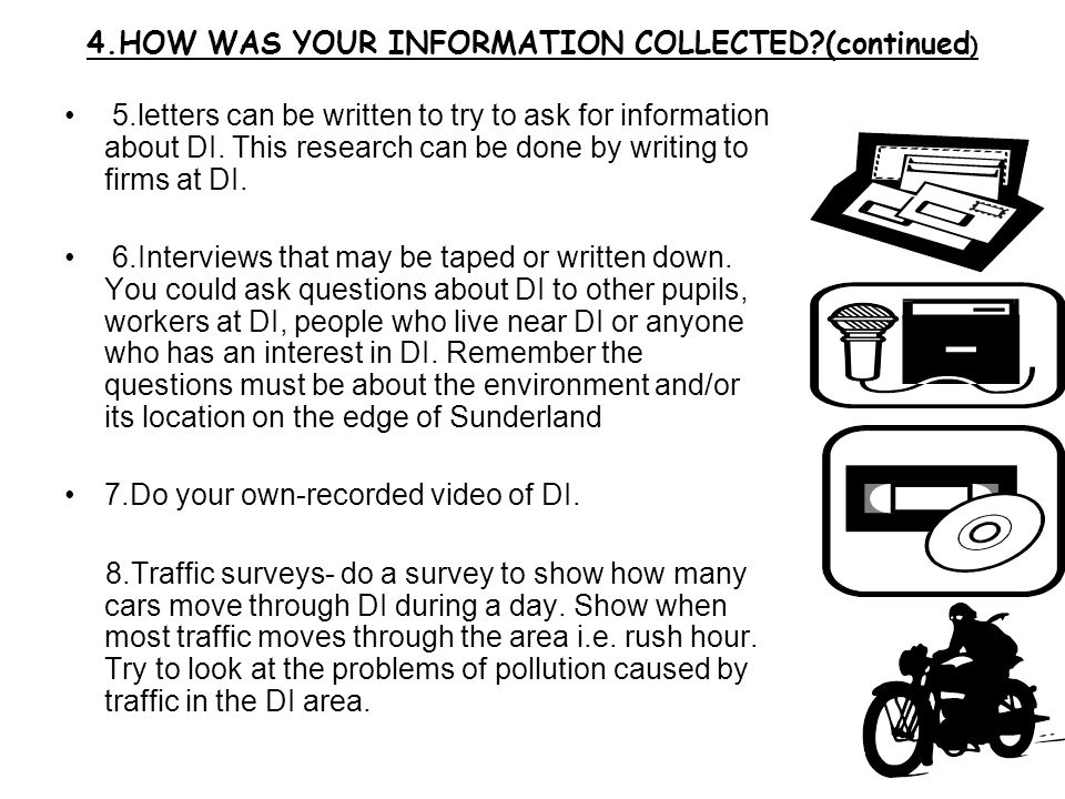 4.HOW WAS YOUR INFORMATION COLLECTED?(continued ) 5.letters can be written to try to ask for information about DI. This research can be done by writin