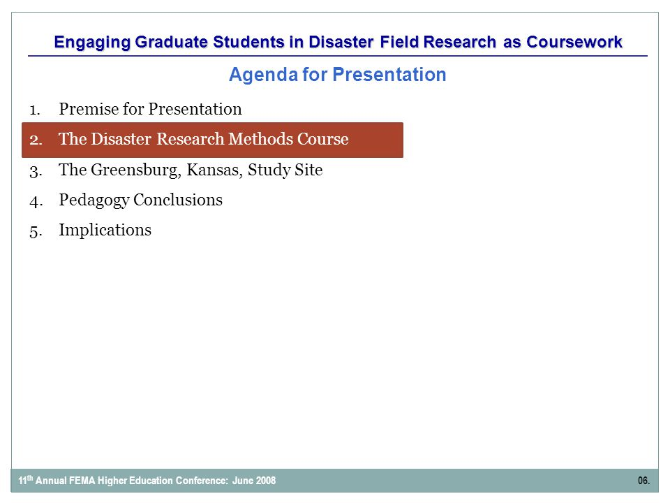 Engaging Graduate Students in Disaster Field Research as Coursework Agenda for Presentation 1. Premise for Presentation 2. The Disaster Research Metho