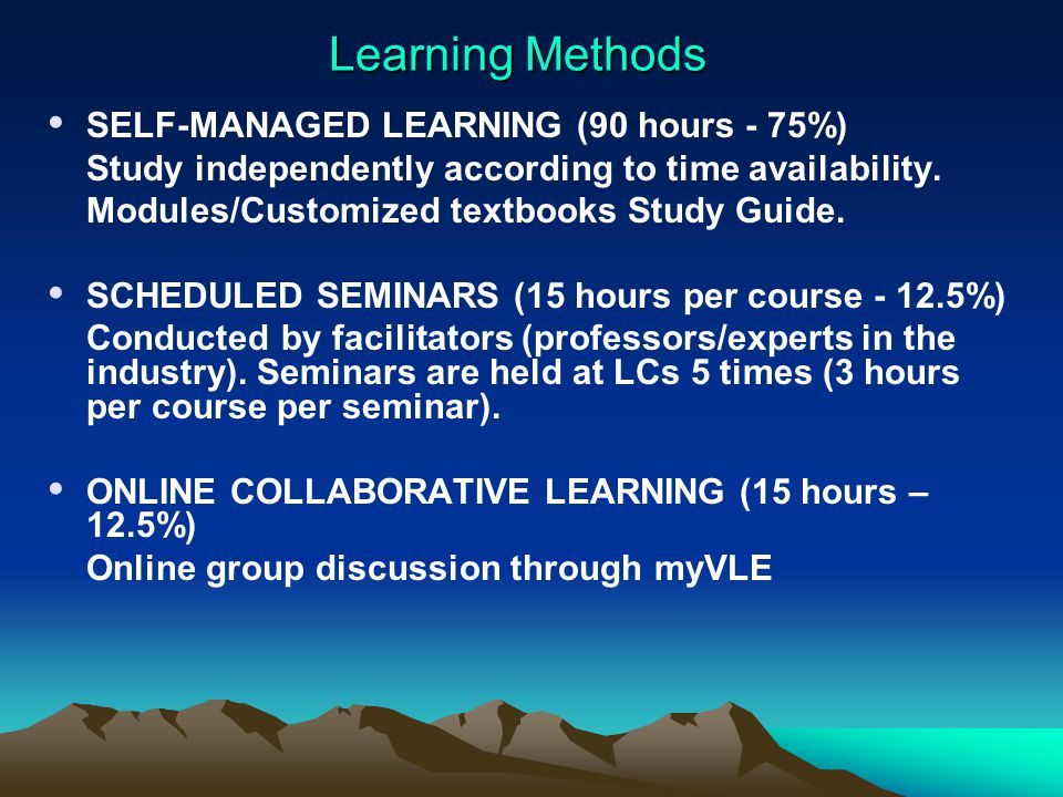 Learning Methods  SELF-MANAGED LEARNING (90 hours - 75%) Study independently according to time availability.