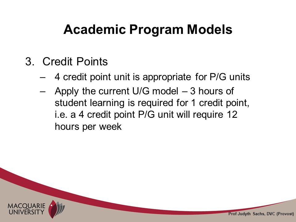 Prof Judyth Sachs, DVC (Provost) Academic Program Models 4.Named Vs Generic Degrees –Named degrees for 'depth' programs i.e.