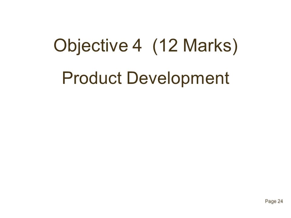 Objective 4 (12 Marks) Product Development Page 24