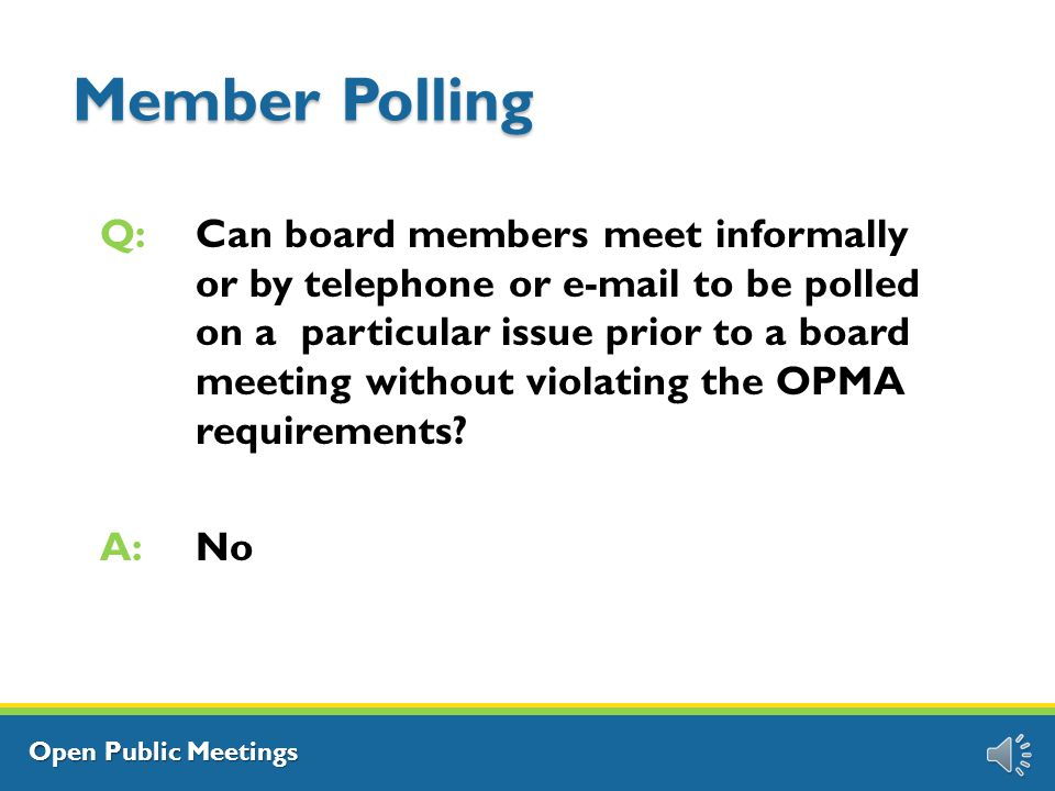 Open Public Meetings E-mail Exchanges E-mail exchanges can be considered a meeting if any of the following occur: A quorum of the board participates in the e-mail exchanges.