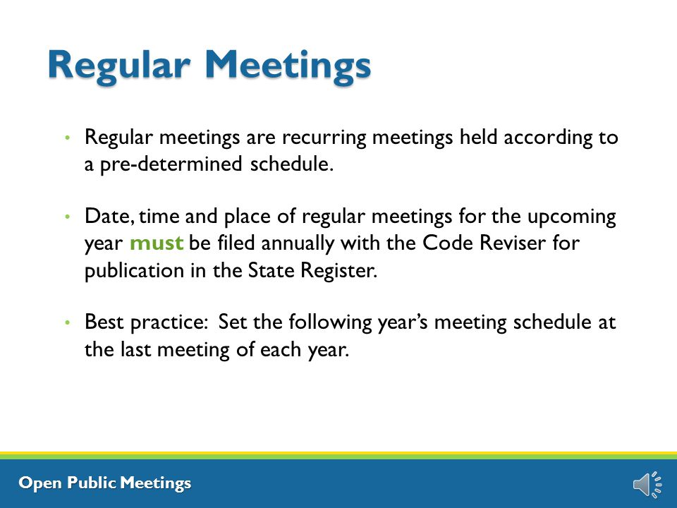 Open Public Meetings Public Notice The public must be given advance notice of the time and place of all meetings.