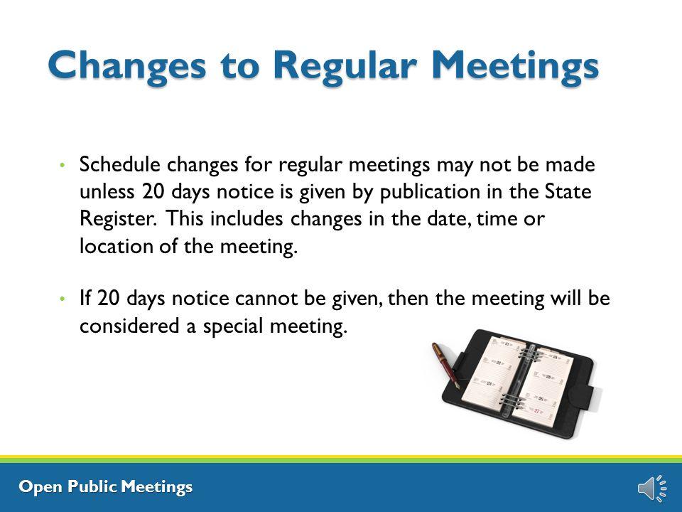 Open Public Meetings Regular Meetings Regular meetings are recurring meetings held according to a pre-determined schedule.