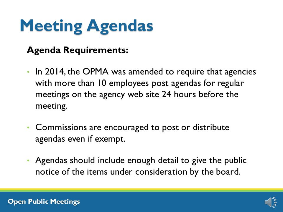 Open Public Meetings Changes to Regular Meetings Schedule changes for regular meetings may not be made unless 20 days notice is given by publication in the State Register.