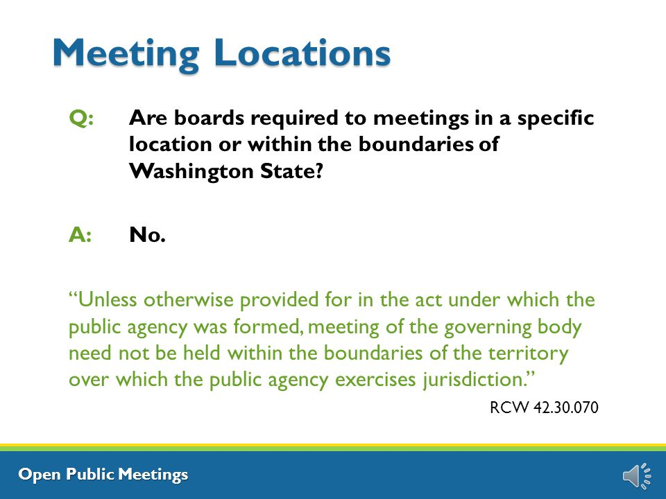 Open Public Meetings Meeting Agendas Agenda Requirements: In 2014, the OPMA was amended to require that agencies with more than 10 employees post agendas for regular meetings on the agency web site 24 hours before the meeting.
